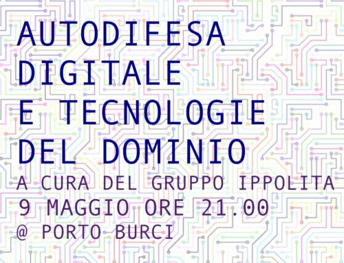Autodifesa Digitale e Tecnologie del Dominio – Giovedì 9 Maggio h 21.00, Porto Burci, Vicenza